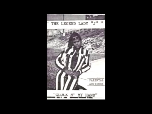 The Legend Lady J - Glock N My Hand [Full Tape]