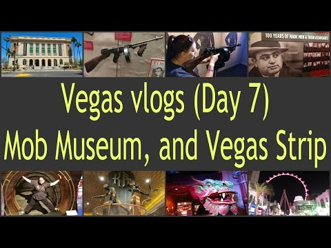 Vegas Vlogs (Day 7) Mob Museum, and Vegas Strip