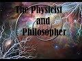 The Physicist & Philosopher 9.24.18