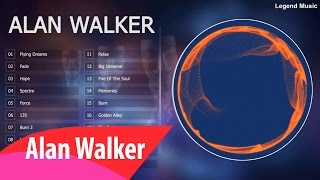 Alan Walker Collection ⛔ Top 20 Songs Of Alan Walker ⛔ Alan Walker Mix 2017