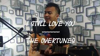 [546.26 KB] I Still Love You - The Overtunes (Acoustic Cover)