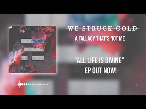 We Struck Gold - A Fallacy, That's Not Me