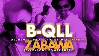 B-QLL - Zabawa Everybody Pomarańcze (Alchemist Project Club Mix Extended} [Official Audio]