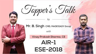 ESE 2018 Topper | Vinay Prakash Sharma (CE, AIR 1) | Toppers Talk with Mr. B Singh, CMD, MADE EASY