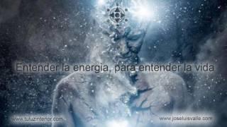 Entender la energia, para entender la vida  (Audiolibro Completo) por Jose Luis Valle