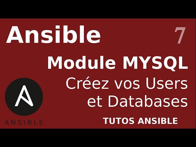 ANSIBLE - 7. MYSQL : DATABASES ET USERS