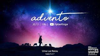 Culto de Natal | 20/12/2020 | Uma Luz Raiou