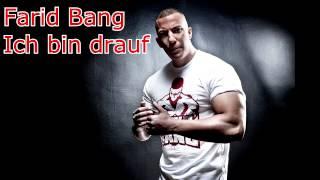 Farid Bang - Ich bin drauf + LYRICS