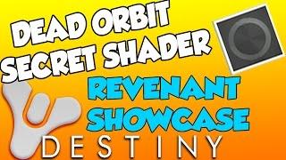Destiny - Secret Dead Orbit Shader - REVENANT Showcase - Titan / Warlock / Hunter