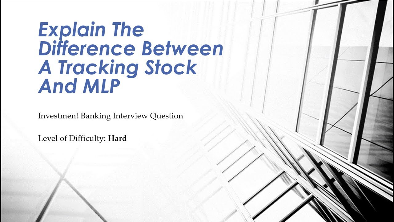 mock investment banking interview question tracking stocks vs mlps