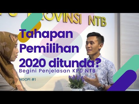 NGOPI #1 : Tahapan Pencalonan & Badan Adhoc Pemilihan 2020 ditunda? Begini penjelasan KPU NTB