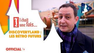 Il était une fois à Disneyland® Paris - DISCOVERYL...