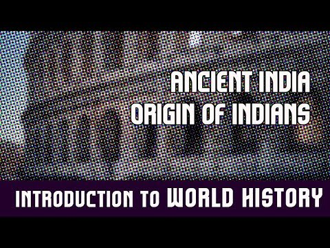 World History : Ancient India | Origin of Indian People & Indian Name