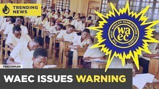 Ghana News Today: WAEC Warns WASSCE Candidates of Fake Exams Questions on Social Media   #Yencomgh