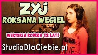 Żyj - Roksana Węgiel (cover by Wiktoria Komza) #1248