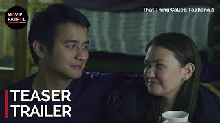 That Thing Called Tadhana 2 Teaser (2018) | Angelica Panganiba…
