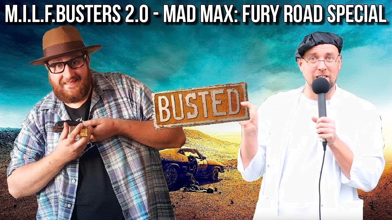 M I L F Busters 2 0 Mad Max Fury Road Special