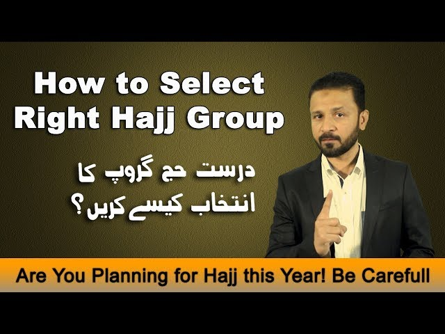 How to Select Right Hajj Group Organizer