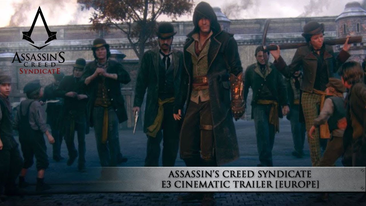Assassin's Creed Syndicate《刺客教條:梟雄》E3 電影式預告片 / E3 ...