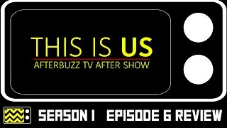 This Is Us Season 1 Episode 7 Review & After Show | Afterbuzz Tv