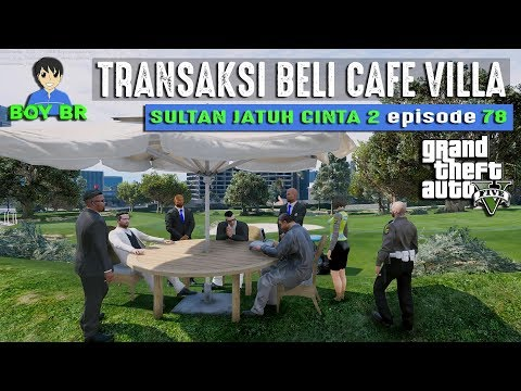 SULTAN BELI CAFE VILLA - REAL LIFE eps 78 - GTA 5 INDONESIA