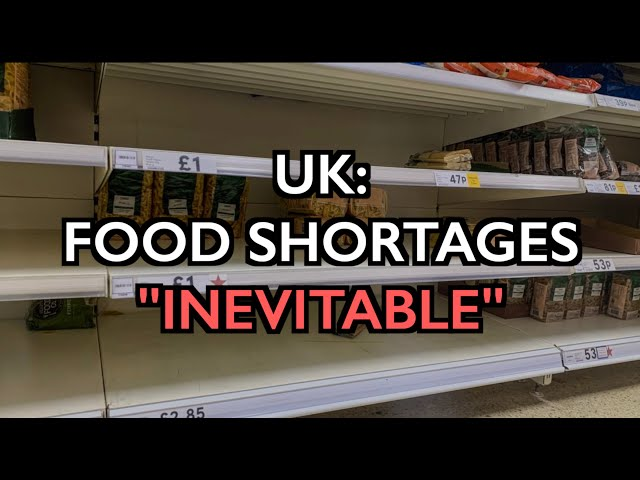 UK: Food Shortages 'Inevitable' -