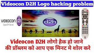 Videocon d2h Logo hanging problem