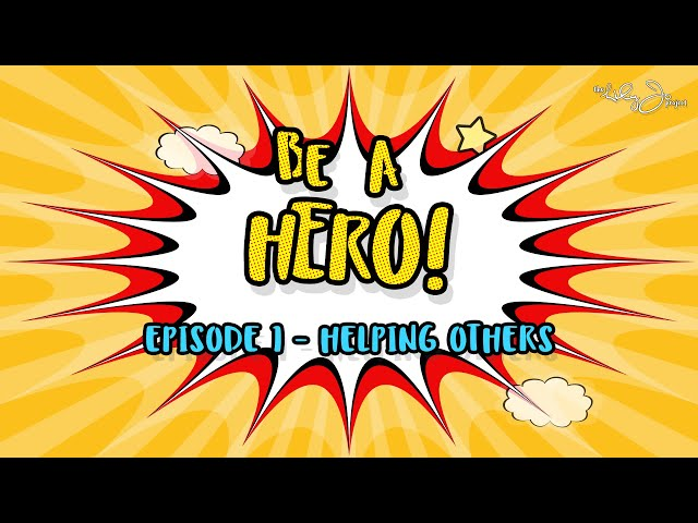 BE A HERO! | Episode 1 - Helping Others