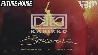 Shawn Mendes, Camila Cabello - Señorita (Kahikko Remix) | FBM