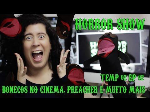 BONECOS NO CINEMA, PREACHER E MUITO MAIS | HORROR SHOW - TEMP02EP02