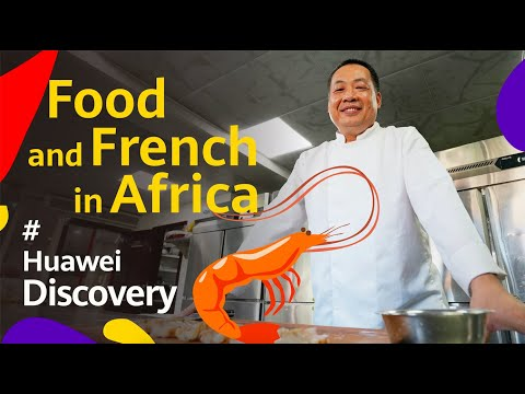 Huawei Discovery: Food And French In Africa