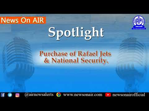 Spotlight/News Analysis (03/01/2019): Purchase of Rafael Jets & National Security