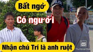 Thật bất ngờ Từ Bình Thuận vào nhận chú Trí là anh ruột.và muốn xét nghiệm ADN