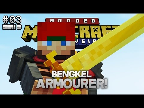 Modded Minecraft Malaysia S3 - E3 - Bengkel Armourer!