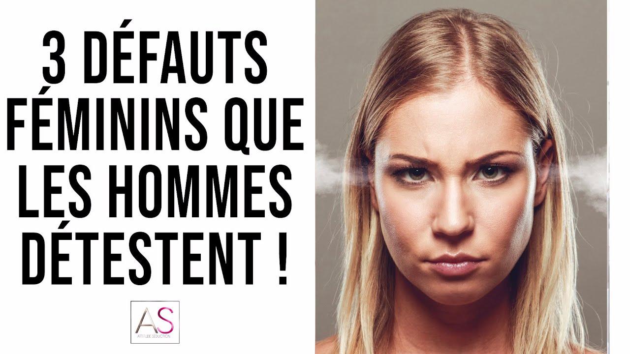 3 défauts féminins que les hommes DÉTESTENT !