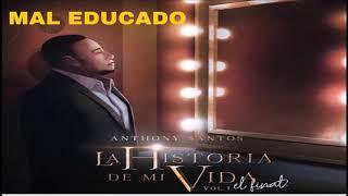 ANTHONY SANTOS - MAL EDUCADO EN VIVO