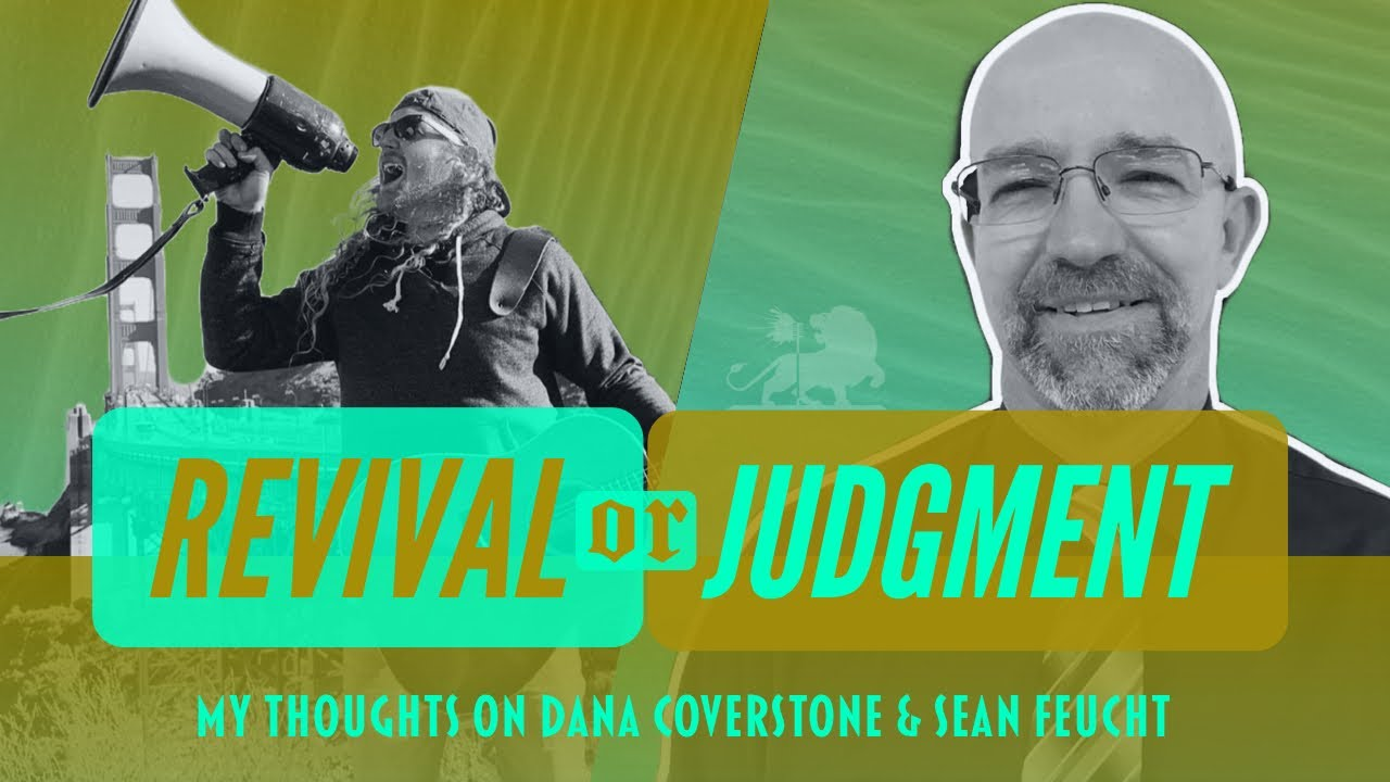 REVIVAL OR JUDGMENT? | MY THOUGHTS ON DANA COVERSTONE & SEAN FEUCHT | STEPHEN POWELL