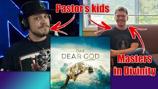 Dear God - Dax- rea¢tion and deep dive by 2 pastors kids