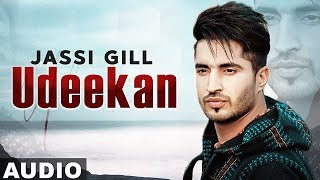 Udeekan (Full Audio) | Jassi Gill | Neeru Bajwa | Latest Punjabi Songs 2019 | Speed Records