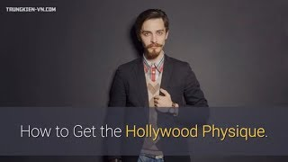 How to Get the Hollywood Physique.