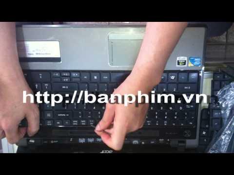 Thay Tháo Sửa Lắp Bàn Phím Acer Aspire 5745G Keyboard Replacement Fix Assembly Guide