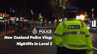 Nightlife in Level 2 | New Zealand Police Vlog S2 E06