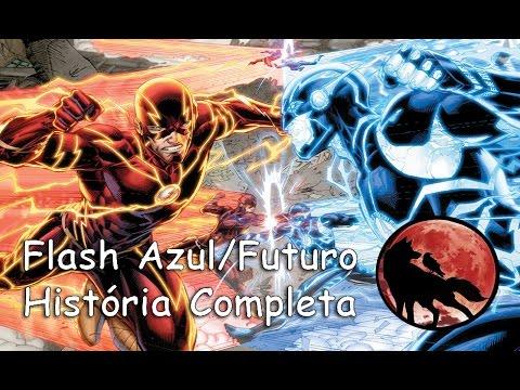 Flash Azul/Futuro - História Completa
