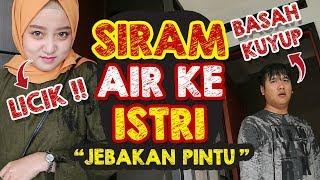 Gambar cover PRANK SIRAM AIR KE ISTRI MALAH KENA SENDIRI #JEBAKANPINTU#PRANKISTRI #PRANKINDONESIA #RIANSAGIT