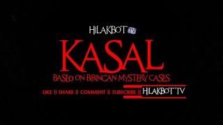Tagalog Horror Story - KASAL (Based on Biringan Mystery Cases)    HILAKBOT TV