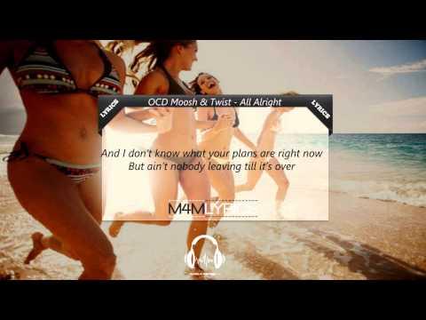 OCD Moosh & Twist - All Alright | Lyrics