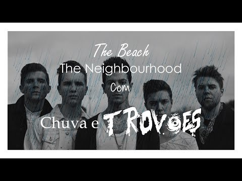 The Beach do The Neighbourhood | Chuva e Trovões ( legendado)