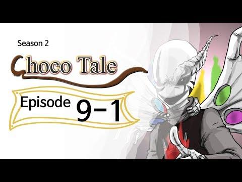 ◐Choco-Tale *S2* EP#9-1.◐ [Undertale Animation]