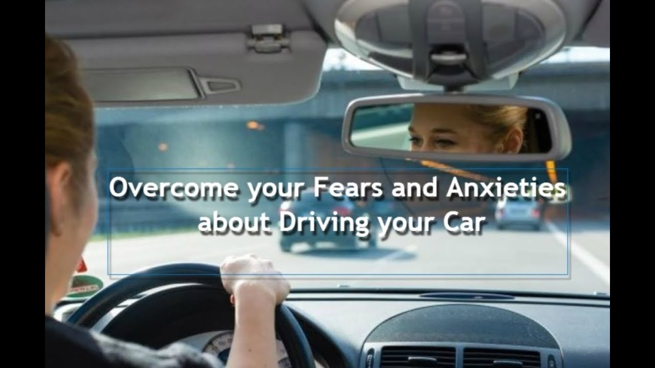 How to Overcome the Fear of Driving for the First Time