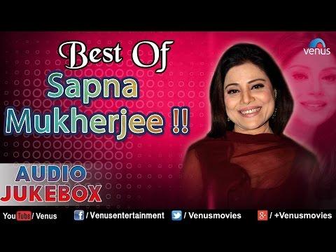 Best Of Sapna Mukherjee : Superhit Bollywood Songs || Audio Jukebox